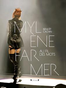 Mylène Farmer Au fil des mots Benoît Cachin