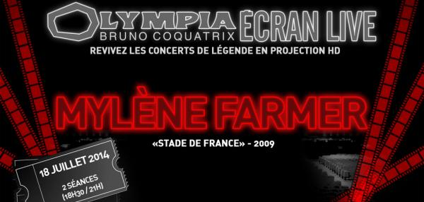 Mylène Farmer - Concert Stade de France 2009 diffusé à l'Olympia le 18 juillet 2014