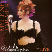 Mylène Farmer - Déshabillez-moi Live