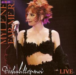 Mylène Farmer Single Déshabillez-moi Live