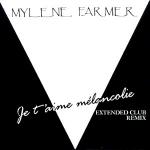 Mylène Farmer Je t'aime mélancolie Maxi 45 tours Europe