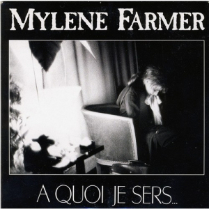 Mylène Farmer & A quoi je sers... CD Maxi France
