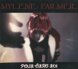 Mylène Farmer - Peut-être toi